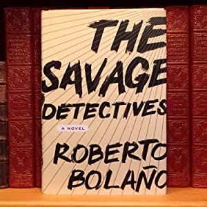The Savage Detectives: A Novel: Bolaño, Roberto