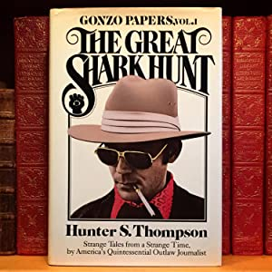 The Great Shark Hunt: Strange Tales from: Hunter S. Thompson