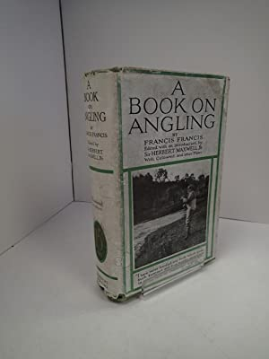 A Book on Angling; Being a Complete Treatise on the Art of Angling in Every Branch: FRANCIS, Francis