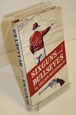 Sixguns And Bullseyes: REICHENBACH, William