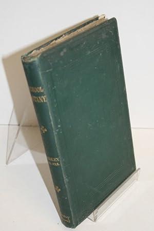 School Botany Descriptive Botany, And Vegetable Physiology;: LINDLEY, John