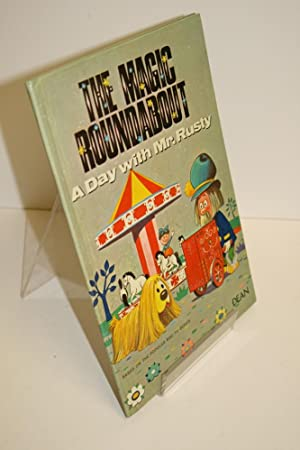 The Magic Roundabout A Day Out With Mr Rusty: Author