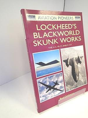 Lockheed's Blackworld Skunk Works: The U-2, SR-71: CRICKMORE, Paul