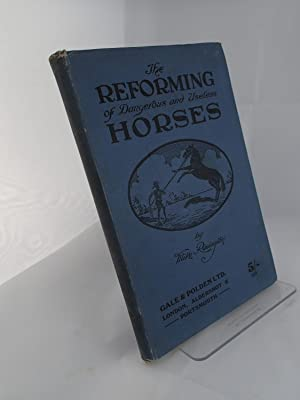 The Reforming of Dangerous and Useless Horses