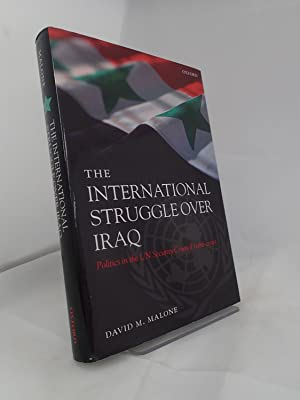 The International Struggle Over Iraq: Politics in the UN Security Council 1980-2005