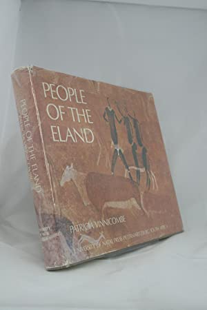 People of the Eland: Rock Paintings of the Drakensbery Bushmen as a Reflection of their Life and ...