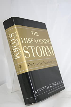 The Threatening Storm: The Case for Invading Iraq