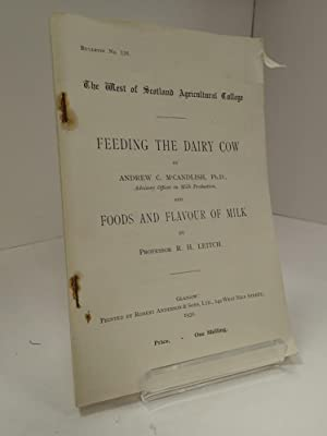 Feeding The Dairy Cow & Foods And Flavour Of Milk (The West Of Scotland Agricultural College): ...