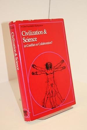 Civilisation & Science In Conflict Or Collaboration? A Ciba Foundation Symposium: CIBA ...