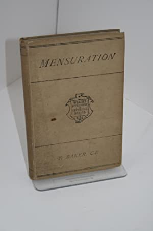 Rudimentary Treatise On Mensuration And Measuring For Students And Practical Use: BAKER, T