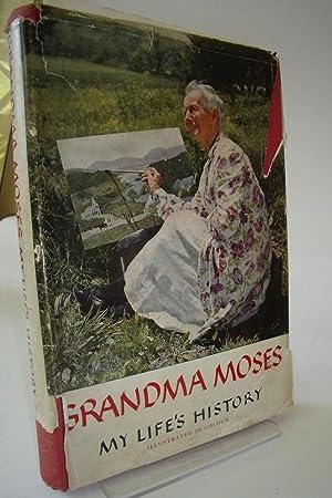 Grandma Moses: My Life's History: MOSES, Anna Mary