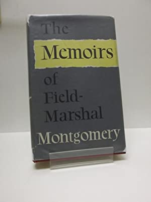 The Memoirs Of Field-Marshal The Viscount Montgomery Of Alamein, K G. Signed Copy: Field-Marshal ...