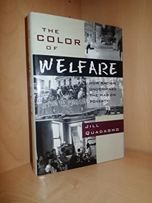 The Color Of Welfare, How Racism Undermined The War On Poverty