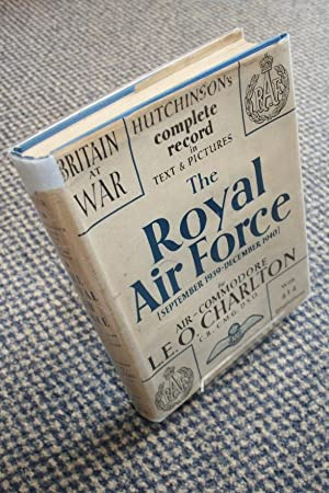 The Royal Air Force: From September 1939 To December 1940: CHARLTON, L E O