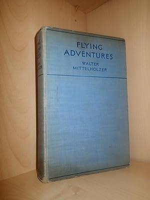 Flying Adventures: MITTELHOLZER, Walter