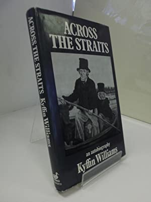 Across The Straits: An Autobiography: WILLIAMS, Kyffin