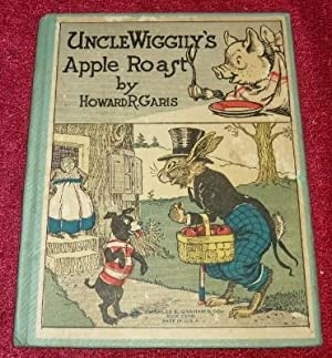 UNCLE WIGGILY'S APPLE ROAST, ORIGINAL 1920: GARIS, HOWARD