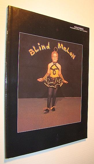 Blind Melon: Includes Super TAB Notation by Melon, Blind: Alfred ...