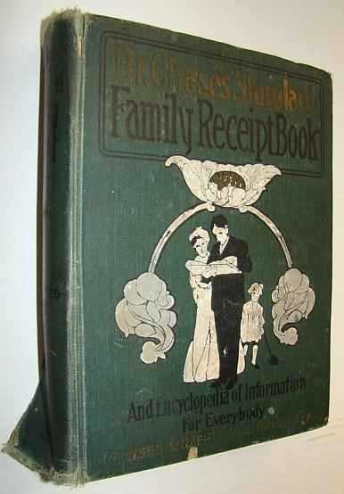 Dr. (Doctor) Chase's Standard Family Receipt Book: Chase M.D., A.W.: