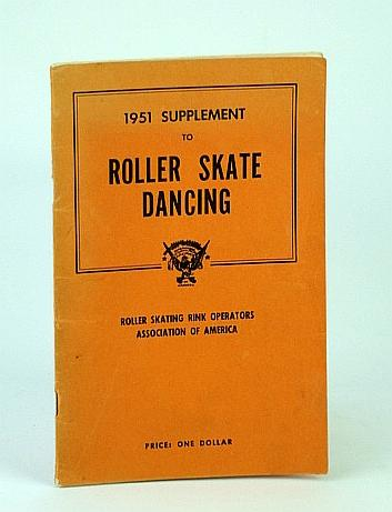 "1951 Supplement to """"Roller Skate Dancing"""" - An Official RSROA Book Roller Skating Rink Operators Association of America (RSROA); Bergin, Fred J. Good"