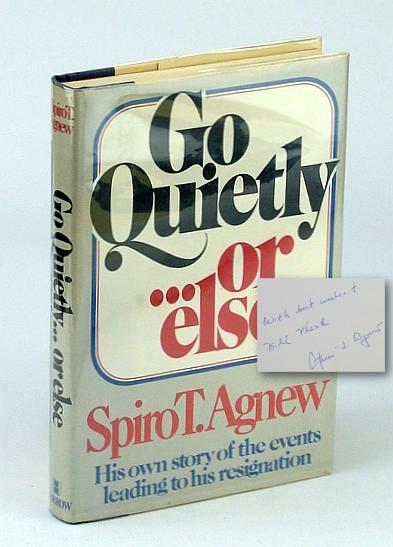 Go Quietly.or Else - Agnew, Spiro T