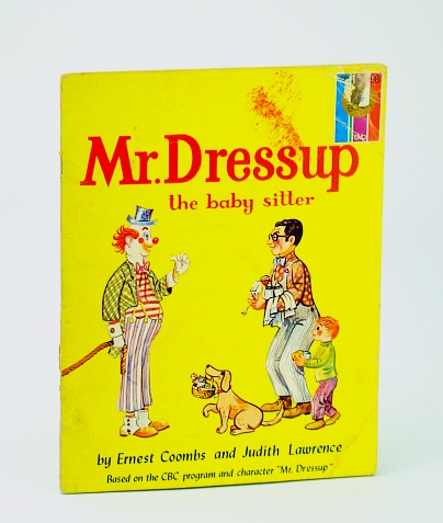 Mr. (Mister) Dressup (Dress-Up): The Baby Sitter (Babysitter) Coombs, Ernest (Ernie); Lawrence, Judith Fair Softcover