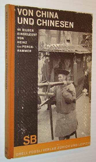 Von China Und Chinesen - Schaubucher (SB): Perckhammer, Heinz Von;