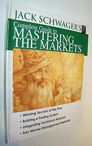 Jack Schwager's Complete Guide to Mastering the: Schwager, Jack D.