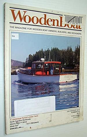 WoodenBoat (Wooden Boat) Magazine, July/August 2010: Full, Giffy; Earley, Lawrence S.; Klopman, ...