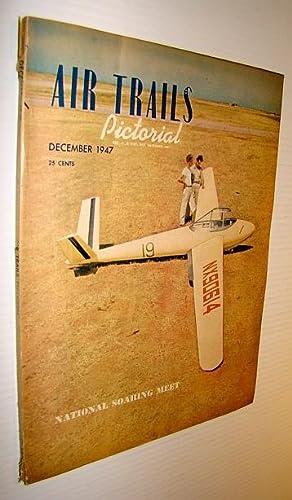Air Trails Pictorial Magazine, December 1947: Ryan, Claud T.;