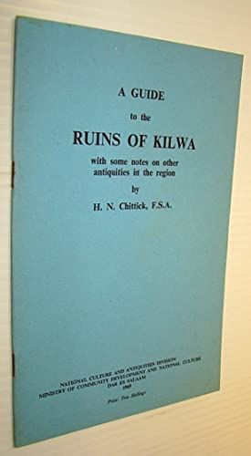 A Guide to the Ruins of Kilwa: Chittick, H.N.