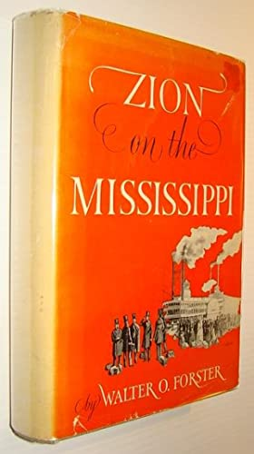 Zion on the Mississippi: The Settlement of the Saxon Lutherans in Missouri 1839-1841: Forster, ...