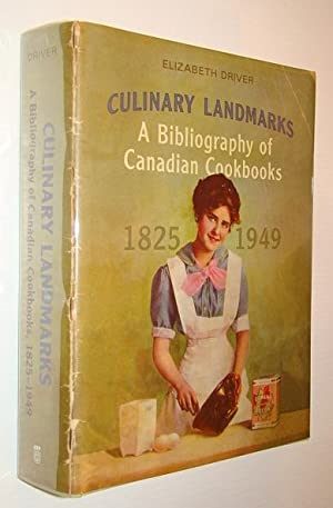 Culinary Landmarks: A Bibliography of Canadian Cookbooks, 1825-1949 (Studies in Book and Print Cu...