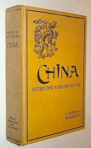 China Unter Der Kaiserin Witwe: Bland, J.O.P.; Backhouse,