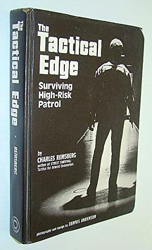 The Tactical Edge: Surviving High-Risk Patrol: Remsberg, Charles