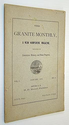 The Granite Monthly, A New Hampshire Magazine, Devoted to Literature, History, and State Progress, ...