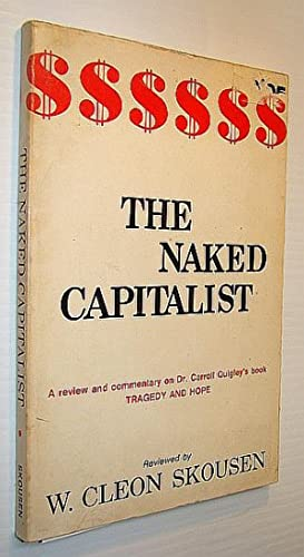 The Naked Capitalist - A Review and Commentary on Dr. Carroll Quigley's Book Tragedy and Hope: ...