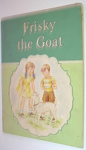 Frisky the Goat - Our Animal Story: Osswald, Edith; Reed,