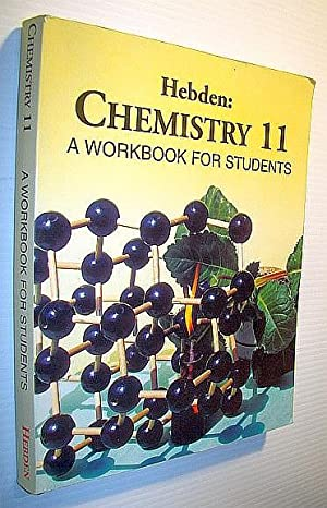 Hebden: Chemistry 11, a workbook for students: Hebden, James A.