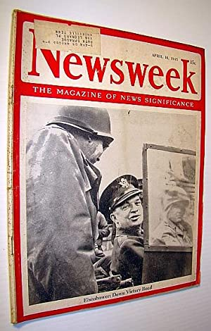 Newsweek - The Magazine of News Significance, April 16, 1945: Eisenhower Cover Photo: Pratt, ...