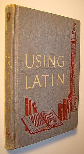 Using Latin - Book Two (2): Language,: Gummere, John Flagg;