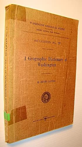 A Geographic Dictionary of Washington, Washington Geological: Landes, Henry