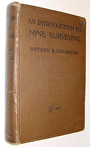 An Introduction to Mine Surveying: For Surveyors: Bryson, Thomas; Chambers,