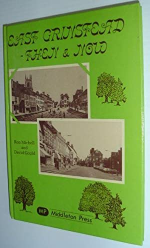 East Grinstead: Then and Now (Sussex books): Michell, R.; Gould,