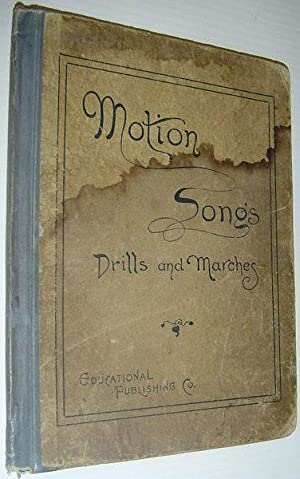 MOTION SONGS Drills and Marches for Schools