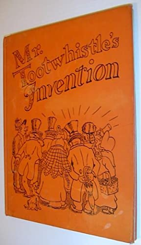 Mr. Tootwhistle's Invention: Wells, Peter