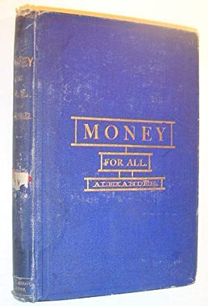 Money for All: Or the Economic Science of Money