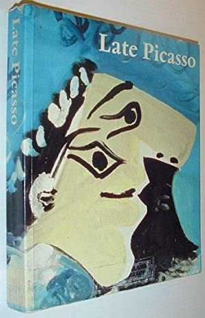 Late Picasso: Paintings, sculpture, drawings, prints, 1953-1972: Picasso, Pablo