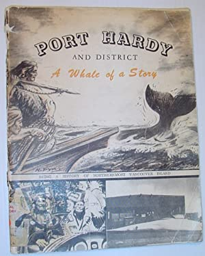 Port Hardy and District: The Historical Story: Pym, Harold; Irene