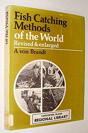 Fish Catching Methods of the World (Fisherman's: Brandt, Andres Von